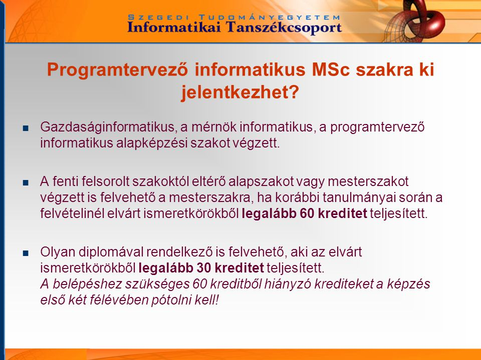 Programtervező informatikus MSc szakra ki jelentkezhet.