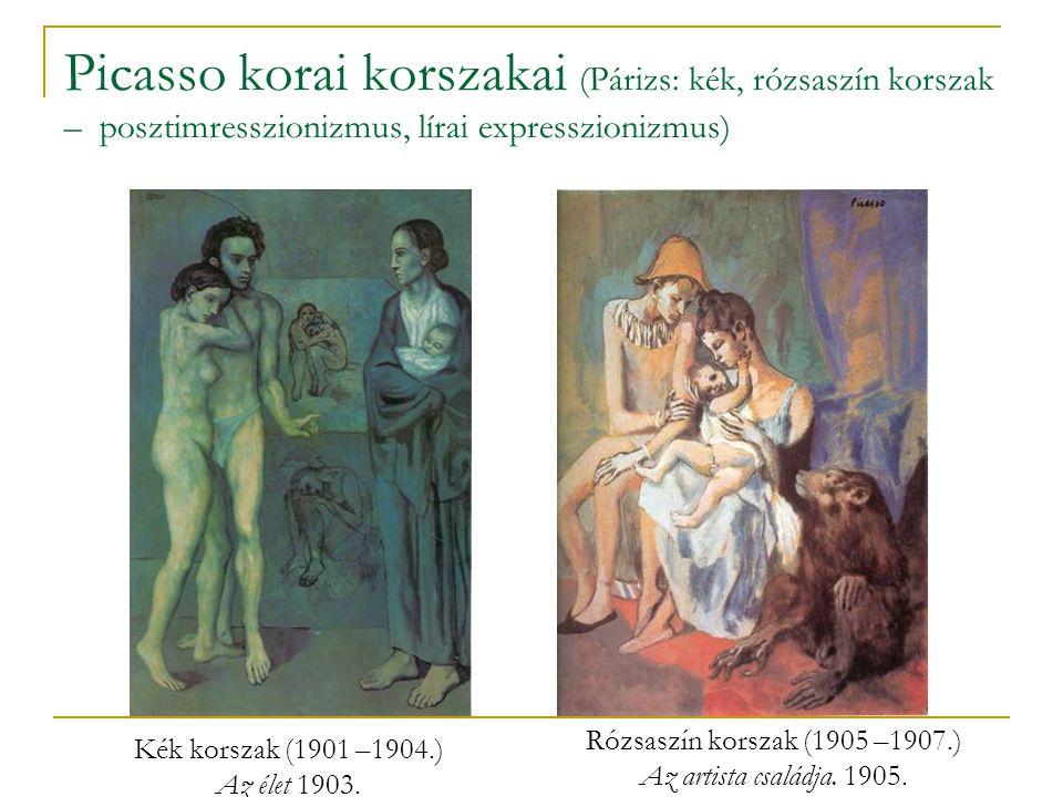 Picasso korai korszakai (Párizs: kék, rózsaszín korszak – posztimresszionizmus, lírai expresszionizmus) Kék korszak (1901 –1904.) Az élet 1903. Rózsas