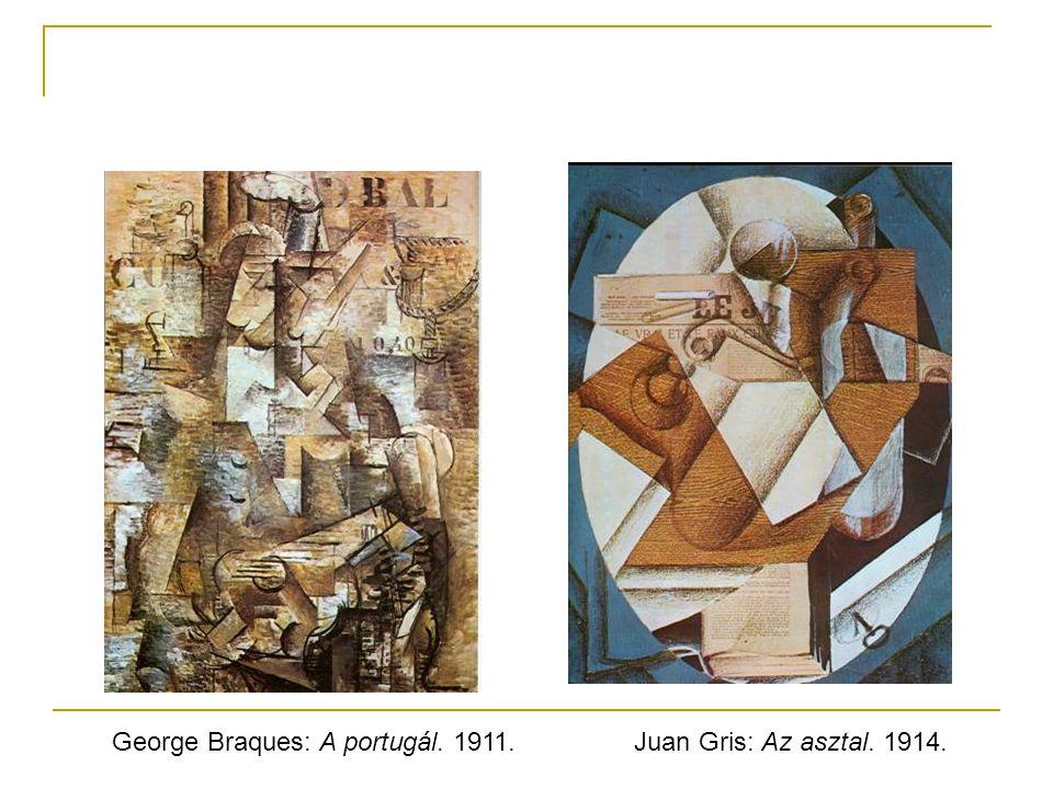 Juan Gris: Az asztal. 1914.George Braques: A portugál. 1911.