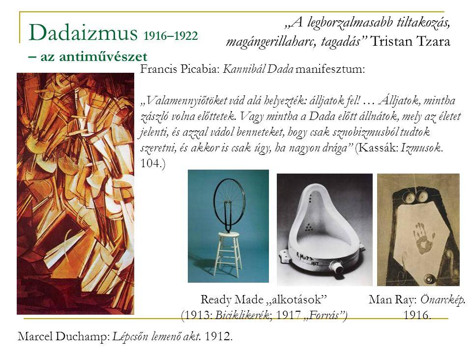 """Dadaizmus 1916–1922 – az antiművészet Marcel Duchamp: Lépcsőn lemenő akt. 1912. Ready Made """"alkotások"""" (1913: Biciklikerék; 1917 """"Forrás"""") """"A legborza"""