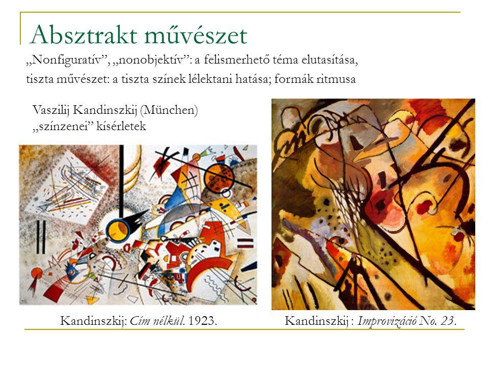 """Absztrakt művészet Kandinszkij: Cím nélkül. 1923.Kandinszkij : Improvizáció No. 23. """"Nonfiguratív"""", """"nonobjektív"""": a felismerhető téma elutasítása, ti"""
