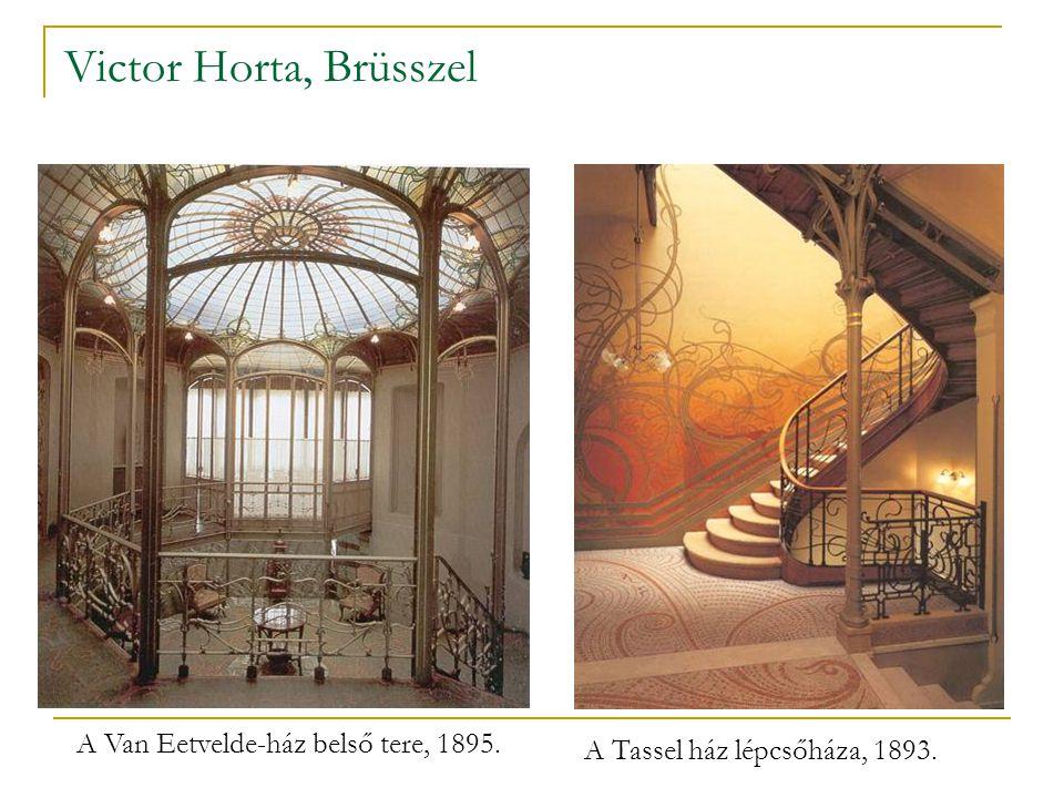 Victor Horta, Brüsszel A Tassel ház lépcsőháza, 1893. A Van Eetvelde-ház belső tere, 1895.