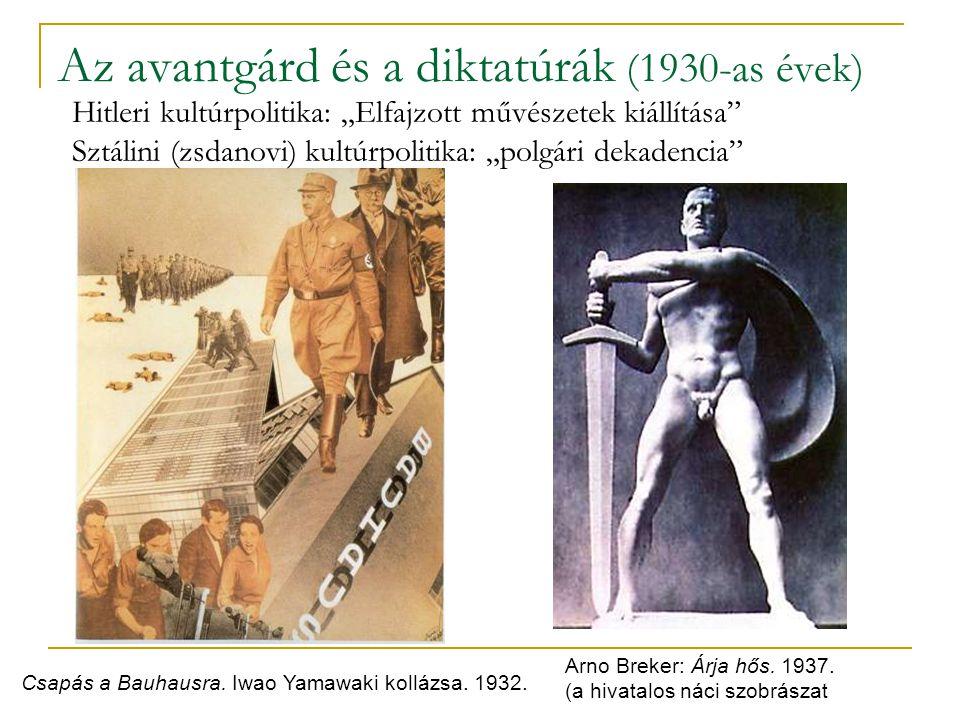 """Az avantgárd és a diktatúrák (1930-as évek) Csapás a Bauhausra. Iwao Yamawaki kollázsa. 1932. Hitleri kultúrpolitika: """"Elfajzott művészetek kiállítása"""