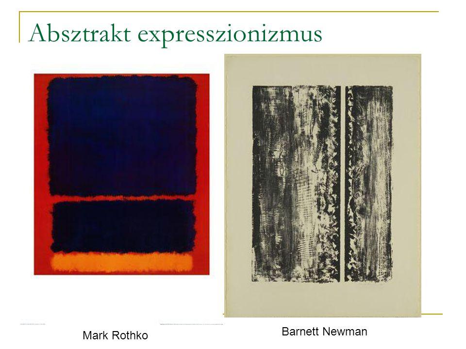 Absztrakt expresszionizmus Mark Rothko Barnett Newman
