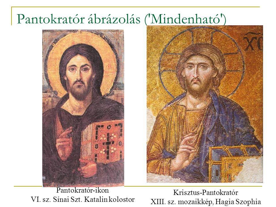 Pantokratór ábrázolás ('Mindenható') Pantokratór-ikon VI. sz. Sínai Szt. Katalin kolostor Krisztus-Pantokratór XIII. sz. mozaikkép, Hagia Szophia