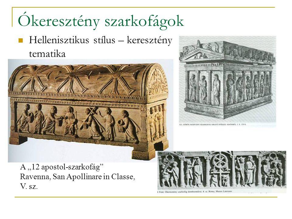 """Ókeresztény szarkofágok Hellenisztikus stílus – keresztény tematika A """"12 apostol-szarkofág"""" Ravenna, San Apollinare in Classe, V. sz."""