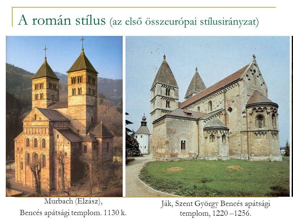 A román stílus (az első összeurópai stílusirányzat) Murbach (Elzász), Bencés apátsági templom. 1130 k. Ják, Szent György Bencés apátsági templom, 1220