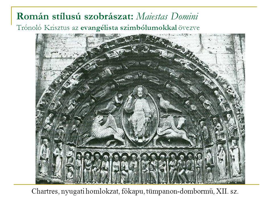 Román stílusú szobrászat: Maiestas Domini Trónoló Krisztus az evangélista szimbólumokkal övezve Chartres, nyugati homlokzat, főkapu, tümpanon-dombormű