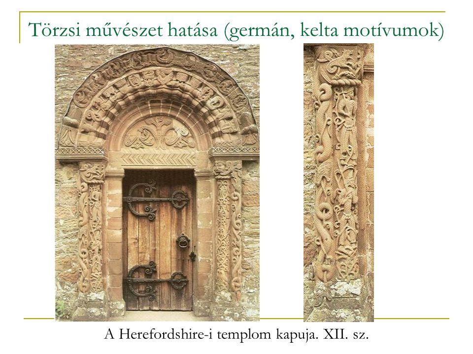 Törzsi művészet hatása (germán, kelta motívumok) A Herefordshire-i templom kapuja. XII. sz.