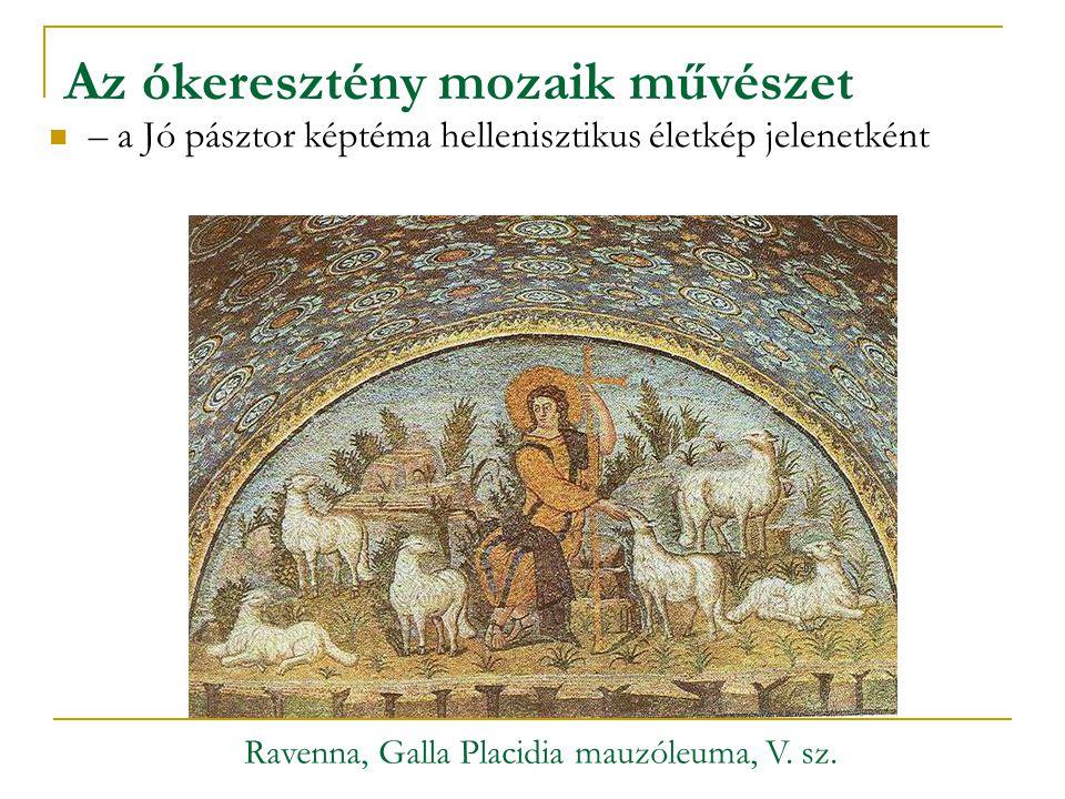 Az ókeresztény mozaik művészet – a Jó pásztor képtéma hellenisztikus életkép jelenetként Ravenna, Galla Placidia mauzóleuma, V. sz.