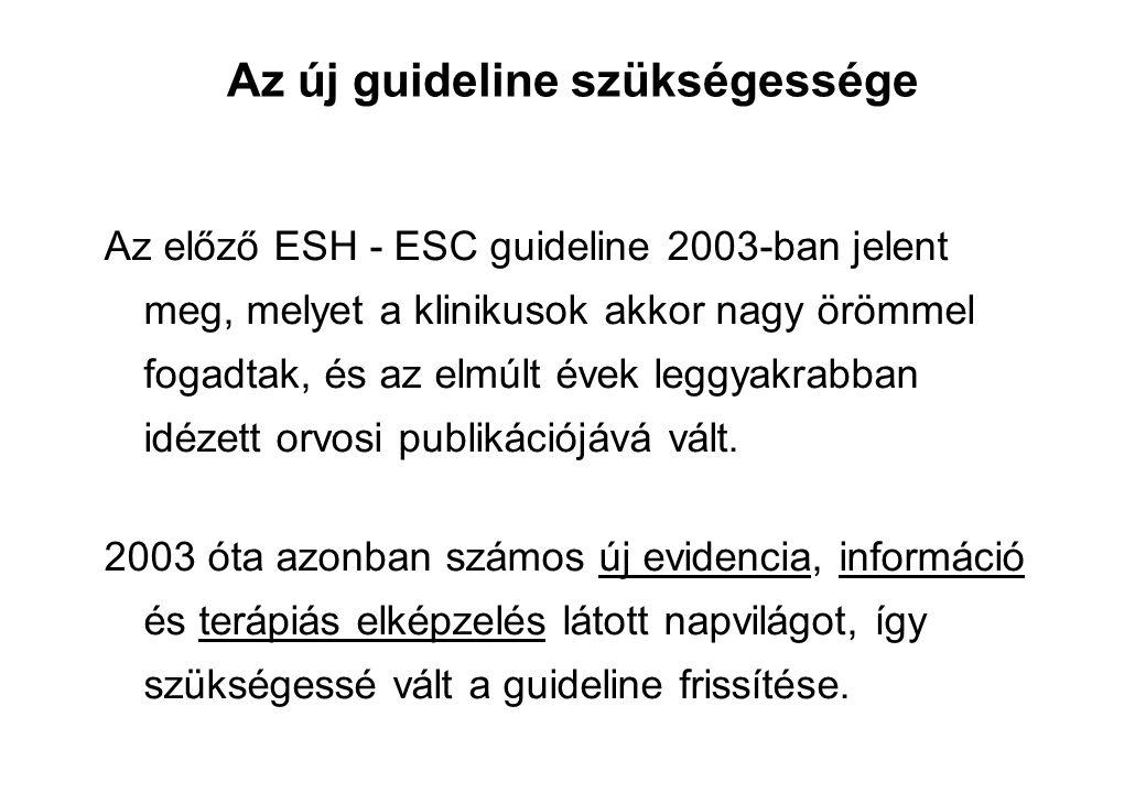 Vérnyomás kategóriák (Hgmm) ESH-ESC guideline Journal of Hypertension 2007, 25:1105-1187 140/90 Hgmm feletti érték esetén kezelés szükséges.
