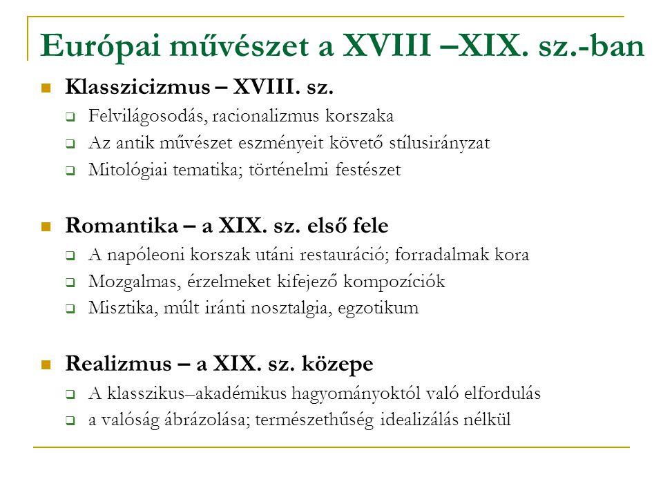 KLASSZICIZMUS XVIII.század 2. fele, XIX. sz.