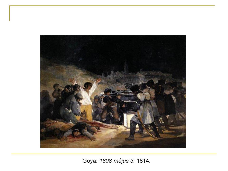 Goya: 1808 május 3. 1814.