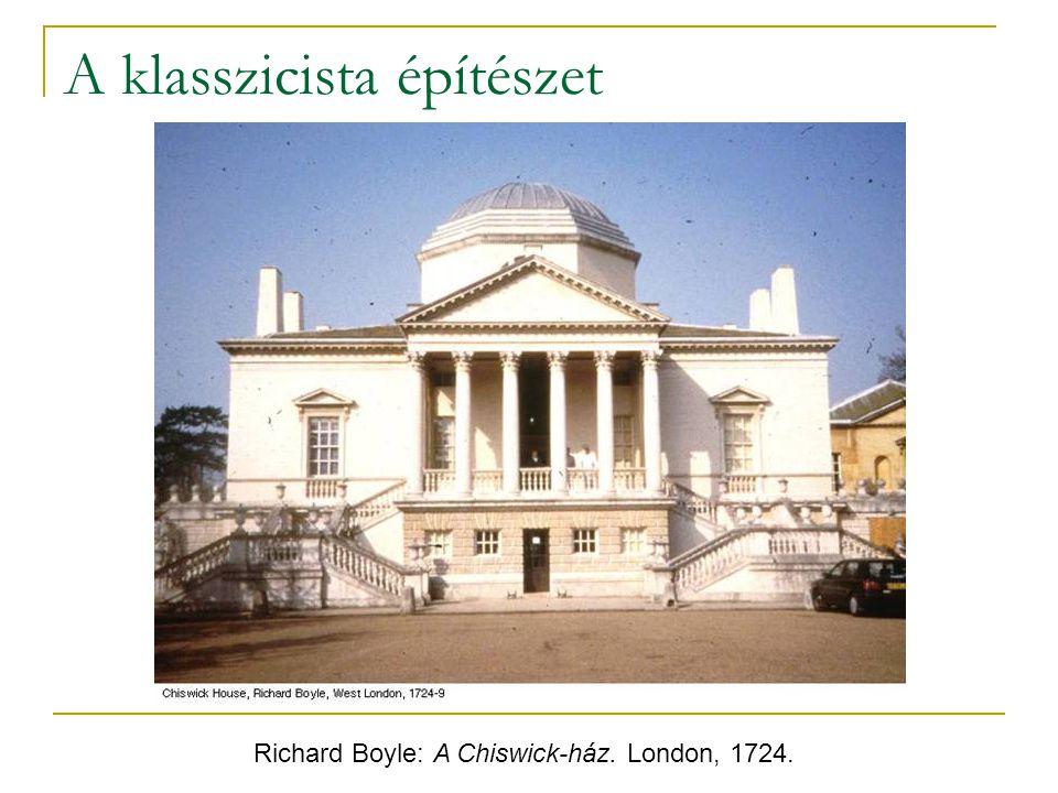 A klasszicista építészet Richard Boyle: A Chiswick-ház. London, 1724.
