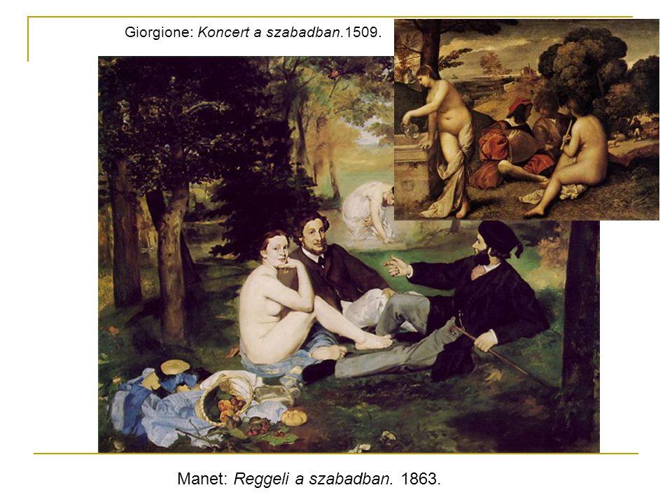 Manet: Reggeli a szabadban. 1863. Giorgione: Koncert a szabadban.1509.
