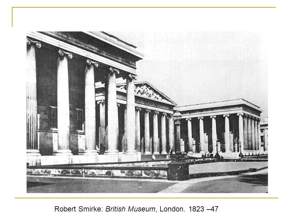 Robert Smirke: British Museum, London. 1823 –47