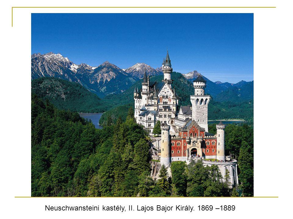 Neuschwansteini kastély, II. Lajos Bajor Király. 1869 –1889