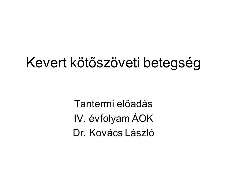 Meghatározás Kevert kötőszöveti betegség (mixed connective tissue disease – MCTD) SLE-re, systemás sclerosisra, polymyositisre és rheumatoid arthritisre utaló eltérések keveredése De: önálló kórkép.