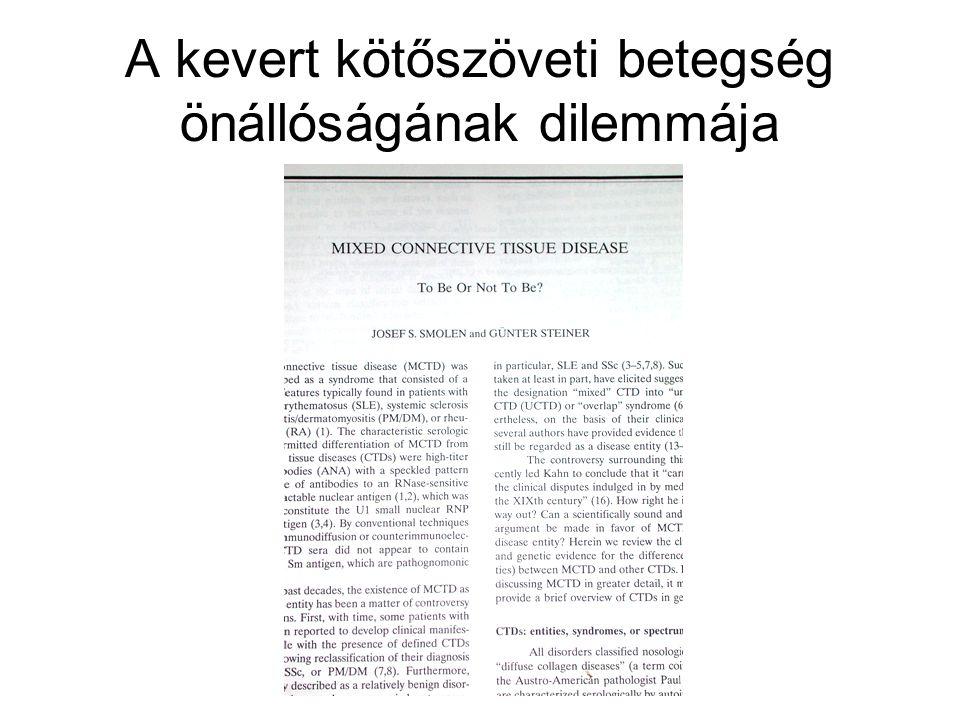 """Történet 1972: Sharp írja le először –""""Mixed connective tissue disease - an apparently distinct rheumatic disease syndrome associated with a specific antibody to an extractable nuclear antigen (ENA) 1987: Alarcón-Segovia: diagnosztikus kritériumok"""