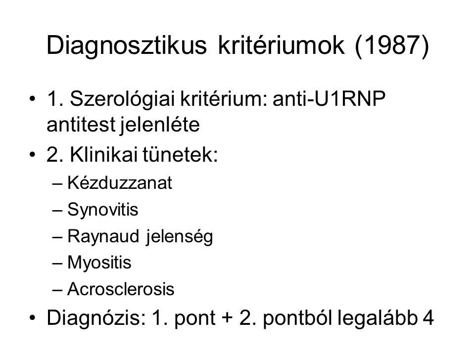 Diagnosztikus kritériumok (1987) 1. Szerológiai kritérium: anti-U1RNP antitest jelenléte 2. Klinikai tünetek: –Kézduzzanat –Synovitis –Raynaud jelensé