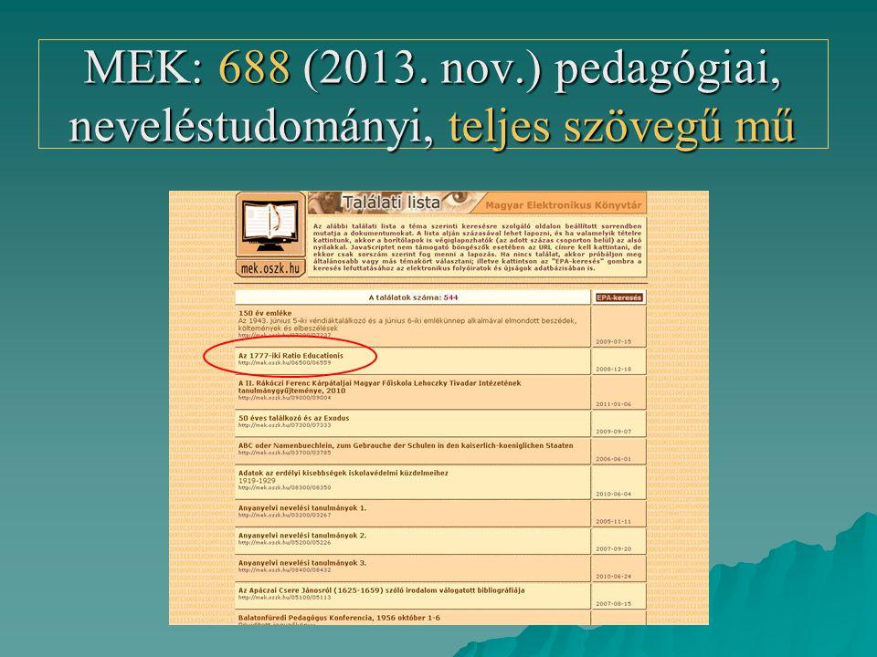 MEK: 688 (2013. nov.) pedagógiai, neveléstudományi, teljes szövegű mű