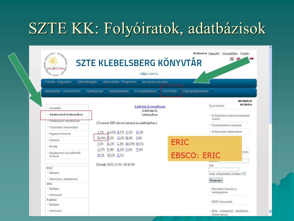 SZTE KK: Folyóiratok, adatbázisok ERIC EBSCO: ERIC