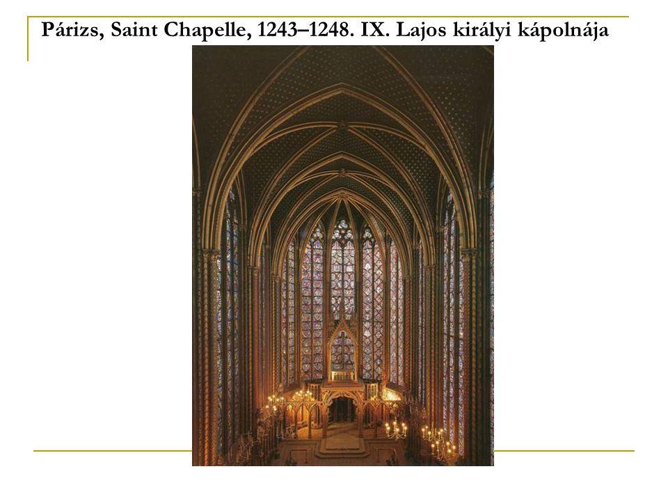 Párizs, Saint Chapelle, 1243–1248. IX. Lajos királyi kápolnája