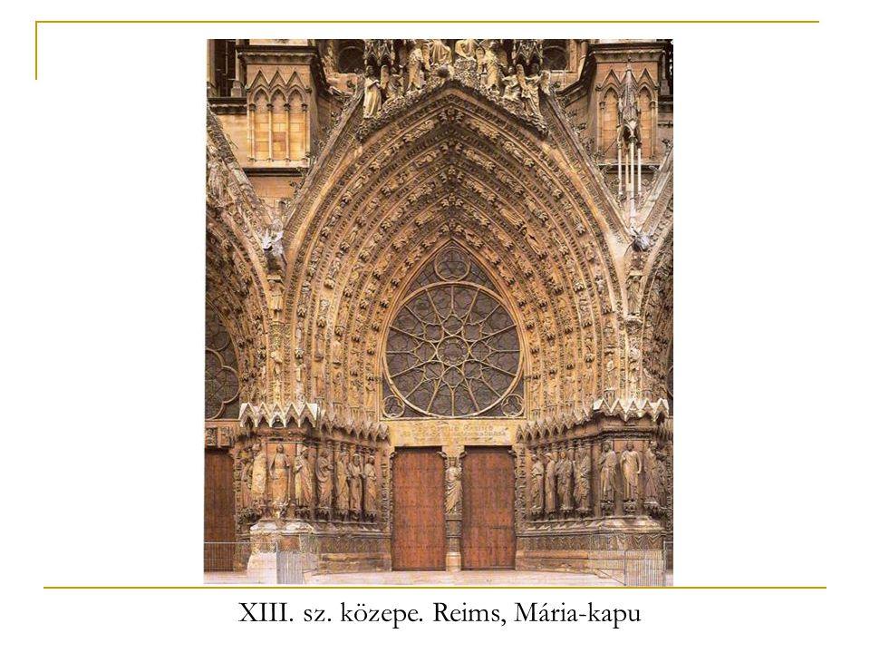 XIII. sz. közepe. Reims, Mária-kapu