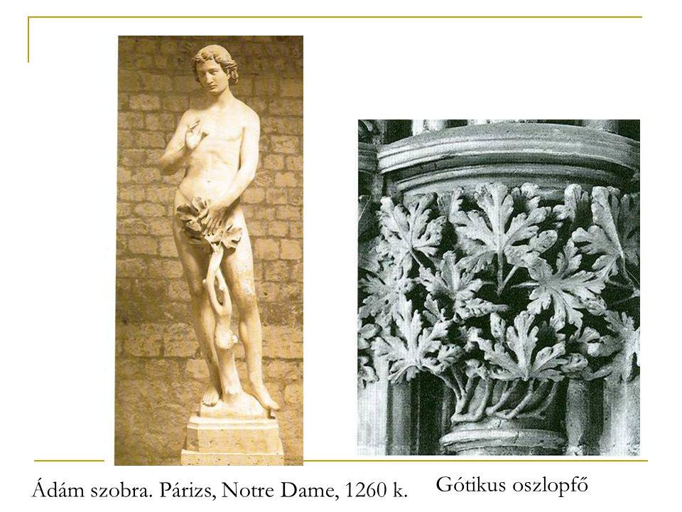 Ádám szobra. Párizs, Notre Dame, 1260 k. Gótikus oszlopfő
