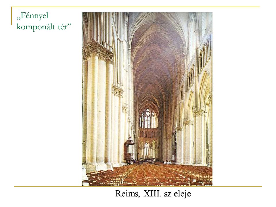 """""""Fénnyel komponált tér"""" Reims, XIII. sz eleje"""