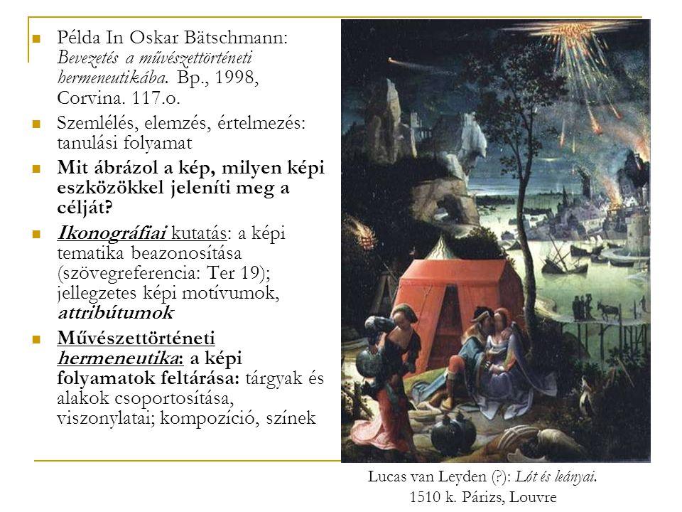 Példa In Oskar Bätschmann: Bevezetés a művészettörténeti hermeneutikába. Bp., 1998, Corvina. 117.o. Szemlélés, elemzés, értelmezés: tanulási folyamat