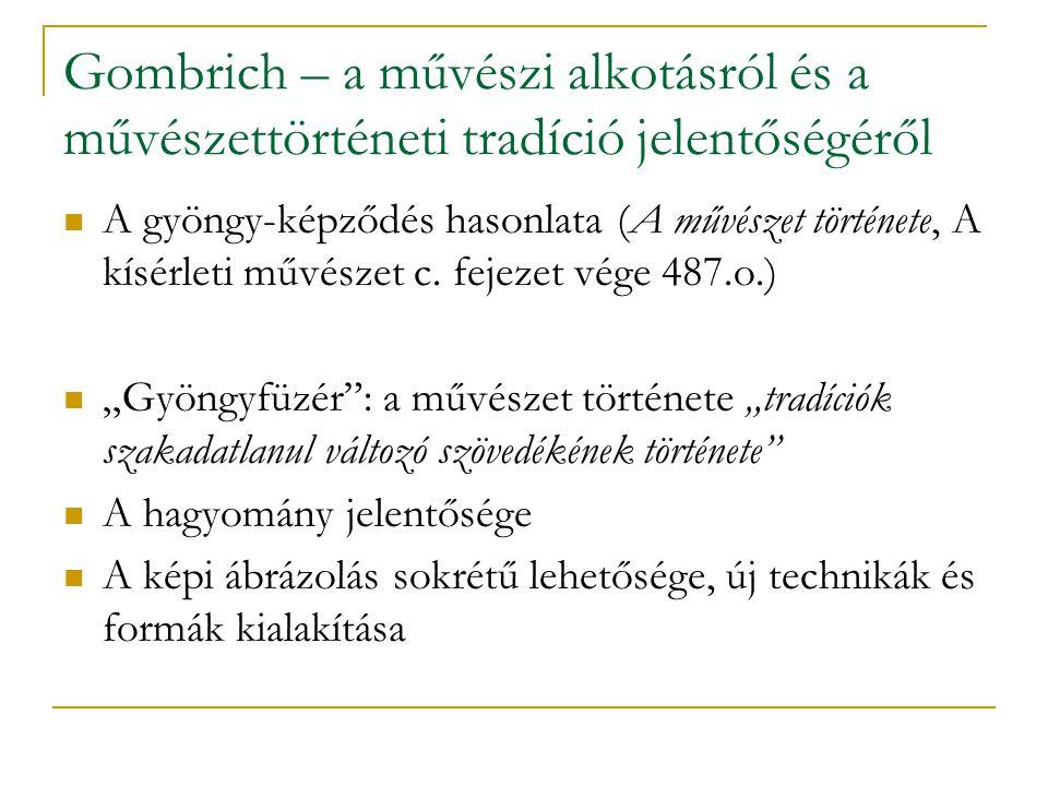 Gombrich – a művészi alkotásról és a művészettörténeti tradíció jelentőségéről A gyöngy-képződés hasonlata (A művészet története, A kísérleti művészet c.