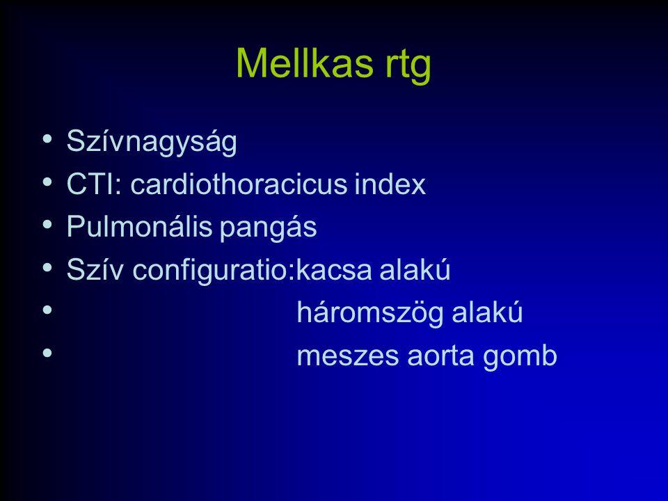 Mellkas rtg Szívnagyság CTI: cardiothoracicus index Pulmonális pangás Szív configuratio:kacsa alakú háromszög alakú meszes aorta gomb