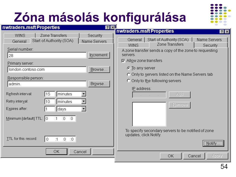 54 Zóna másolás konfigurálása nwtraders.msft Properties WINSZone TransfersSecurity General Start of Authority (SOA) Name Servers Serial number: 28 Pri
