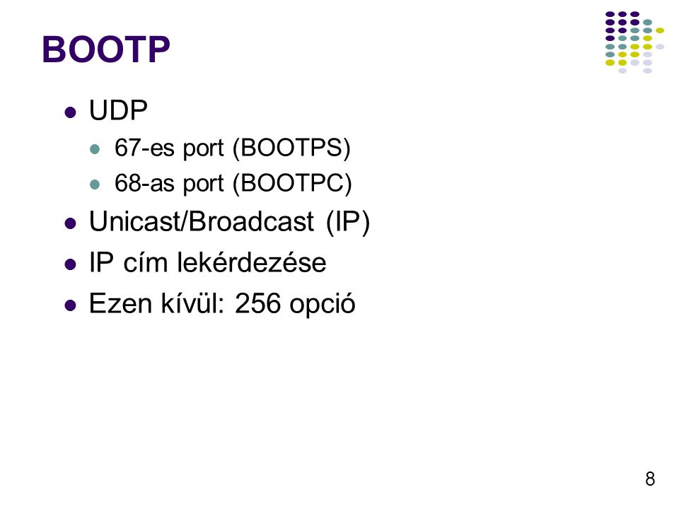 29 A DHCP funkcionalitás testreszabása Osztályok használata Hatókörök összegzése Szuper Hatókörbe Multicast Címek kiosztása multicast hatókörben