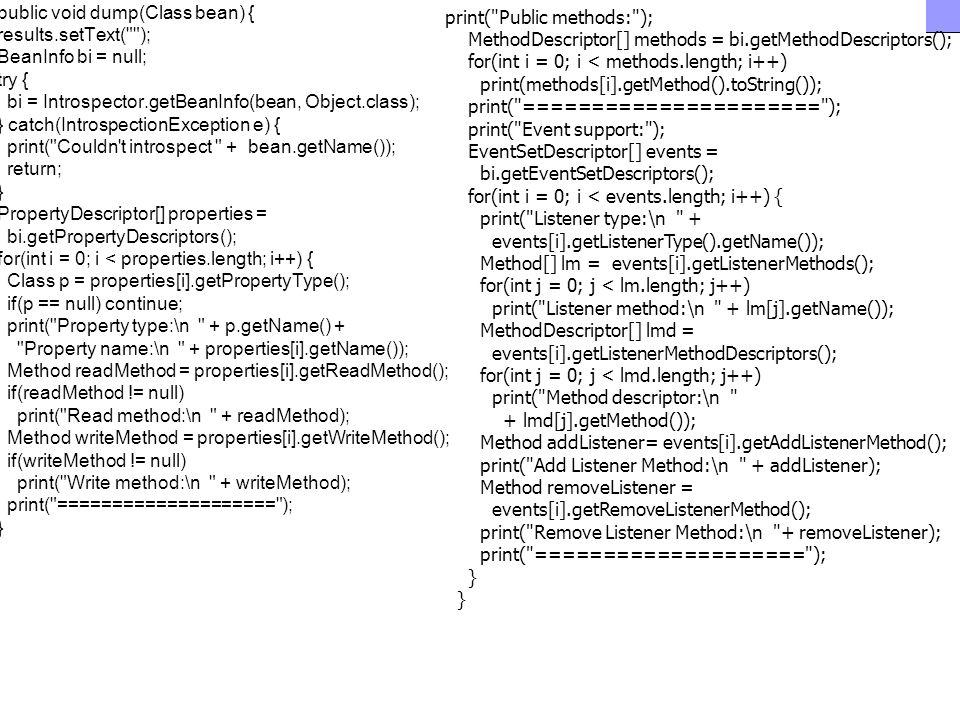 Fejlett Programozási Technológiák 2. 12 public void dump(Class bean) { results.setText(