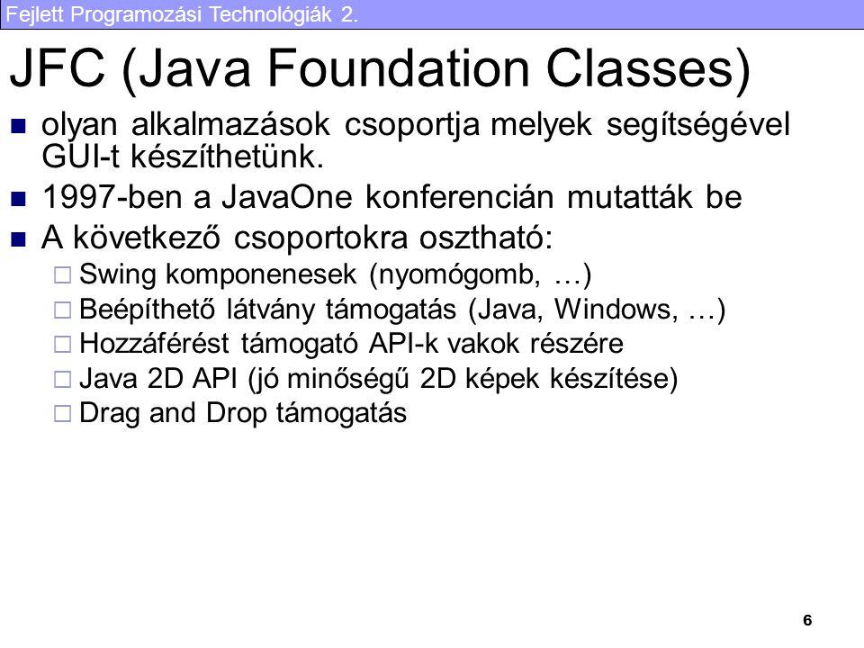 Fejlett Programozási Technológiák 2.37 Swing komponensek IV.