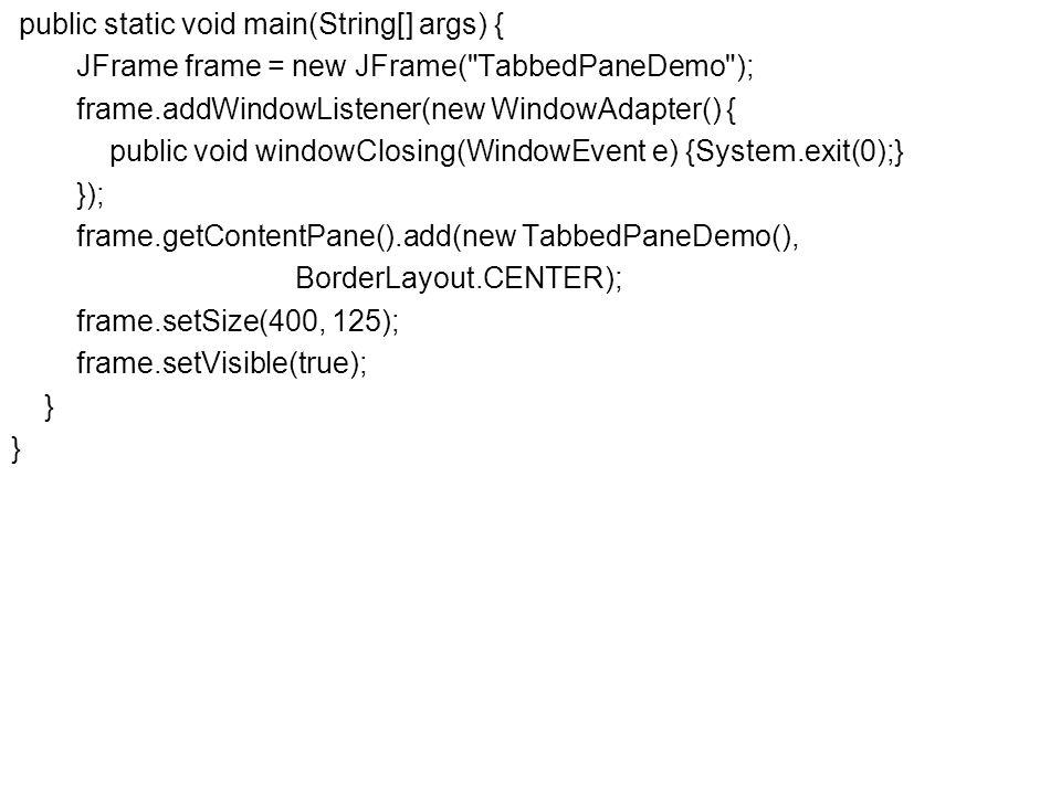 Fejlett Programozási Technológiák 2. 66 public static void main(String[] args) { JFrame frame = new JFrame(