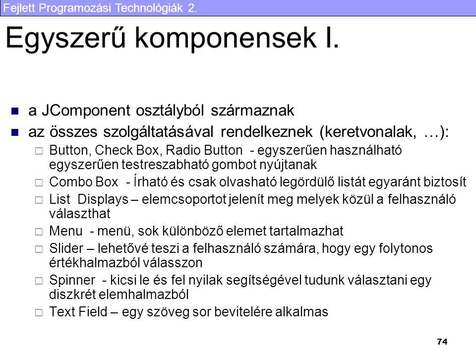 Fejlett Programozási Technológiák 2. 74 Egyszerű komponensek I.
