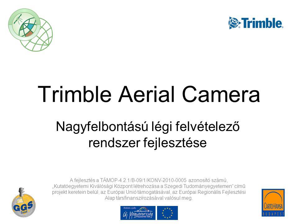 """Trimble Aerial Camera Nagyfelbontású légi felvételező rendszer fejlesztése A fejlesztés a TÁMOP-4.2.1/B-09/1/KONV-2010-0005 azonosító számú, """"Kutatóegyetemi Kiválósági Központ létrehozása a Szegedi Tudományegyetemen című projekt keretein belül, az Európai Unió támogatásával, az Európai Regionális Fejlesztési Alap társfinanszírozásával valósul meg."""