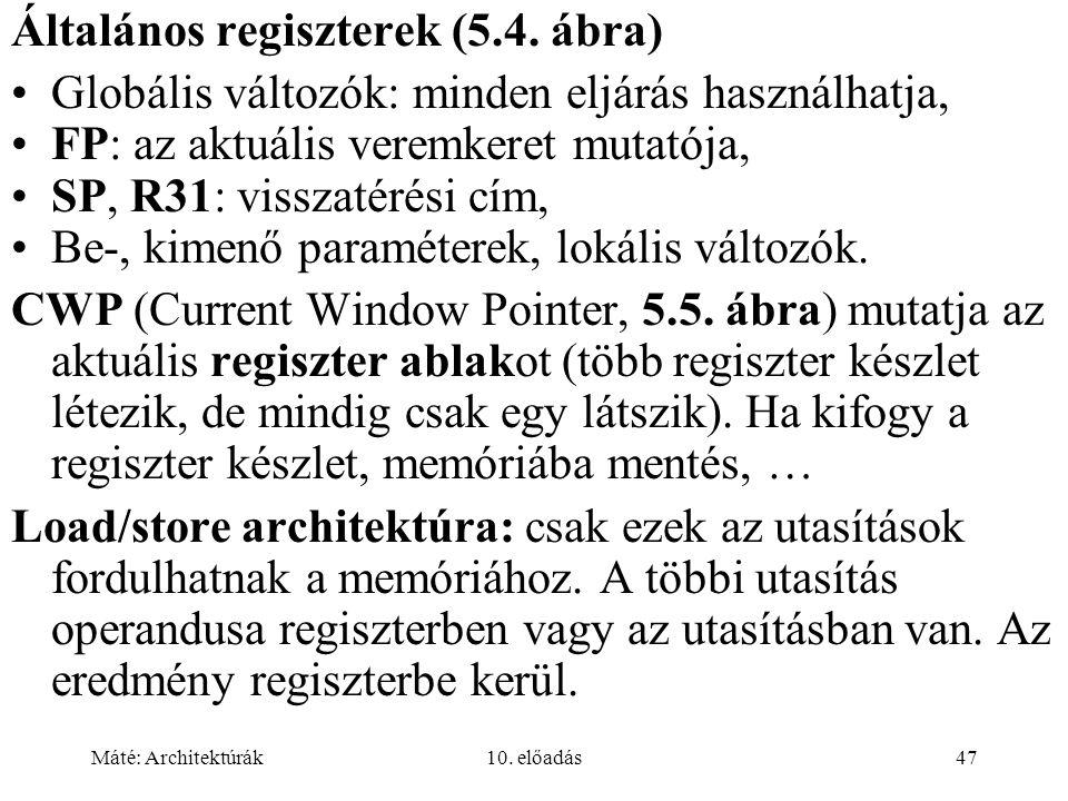 Máté: Architektúrák10.előadás47 Általános regiszterek (5.4.