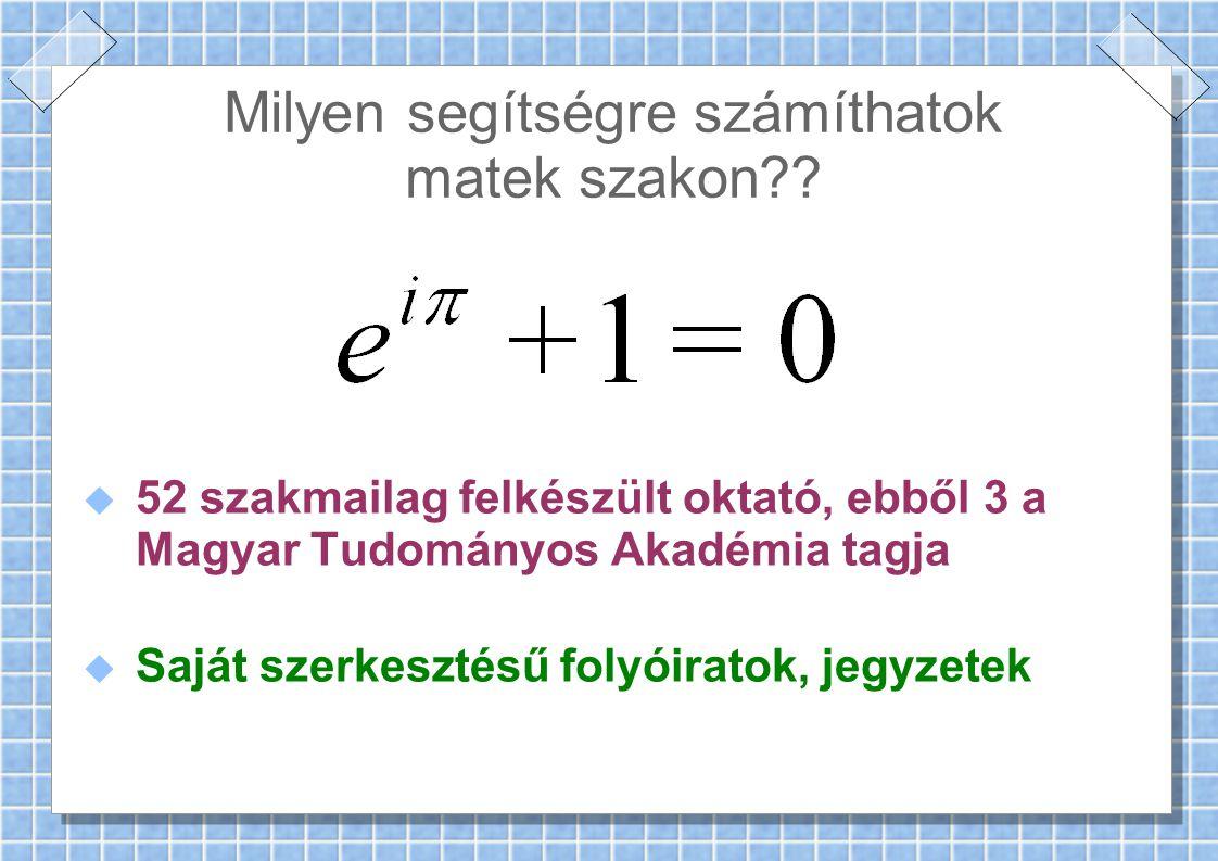 Milyen segítségre számíthatok matek szakon .