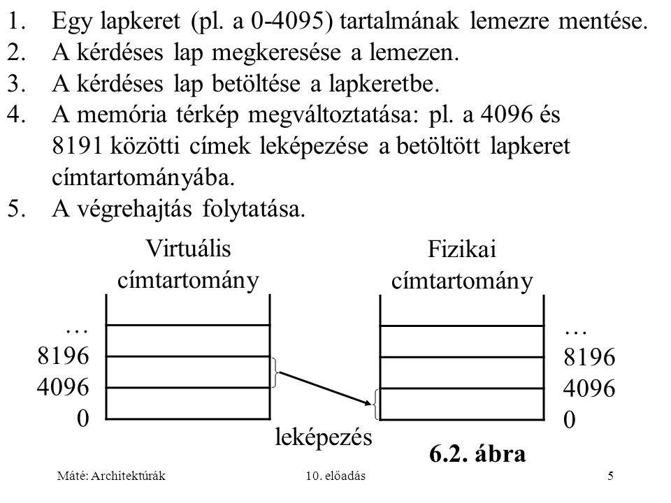 Máté: Architektúrák10.előadás16 Szegmens (6.9. ábra) A programozó számára látható logikai egység.