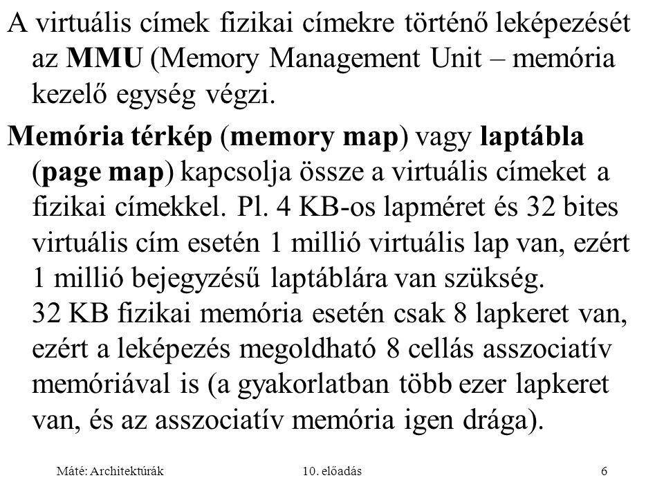 Máté: Architektúrák10.előadás17 A szegmentálás és a virtuális memória összehasonlítása (6.9.