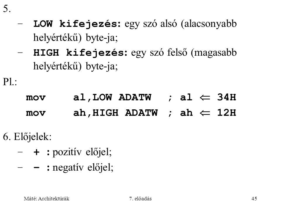 Máté: Architektúrák7. előadás45 5.