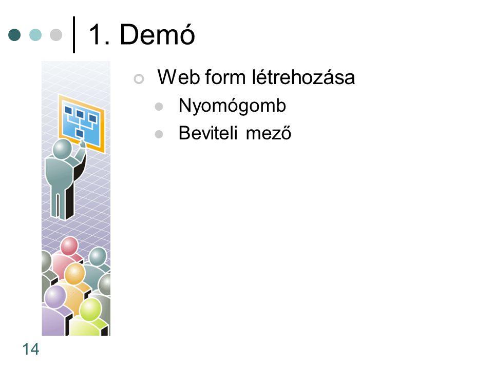 14 Web form létrehozása Nyomógomb Beviteli mező 1. Demó
