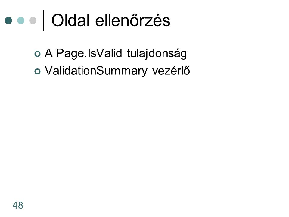 48 Oldal ellenőrzés A Page.IsValid tulajdonság ValidationSummary vezérlő