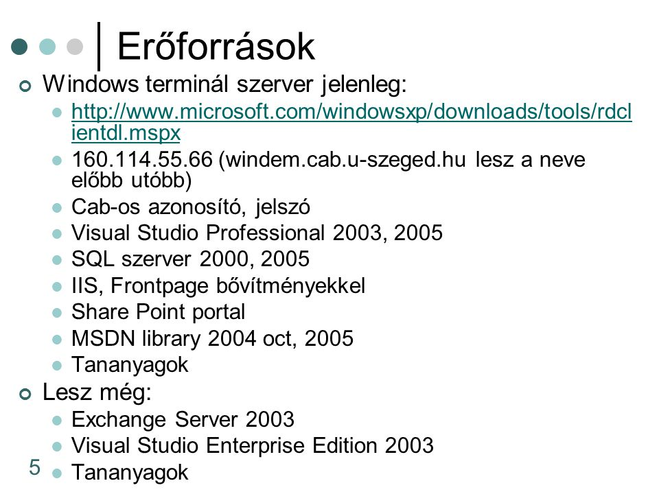 5 Erőforrások Windows terminál szerver jelenleg: http://www.microsoft.com/windowsxp/downloads/tools/rdcl ientdl.mspx http://www.microsoft.com/windowsx