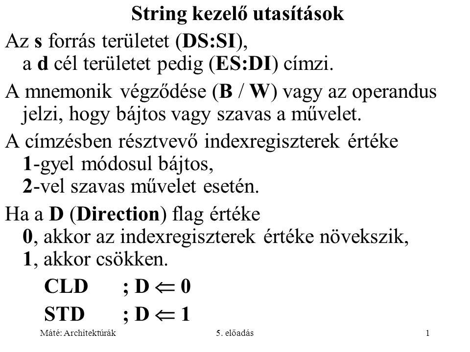 Máté: Architektúrák5.előadás42 Az ALU-nak (3.19-20.