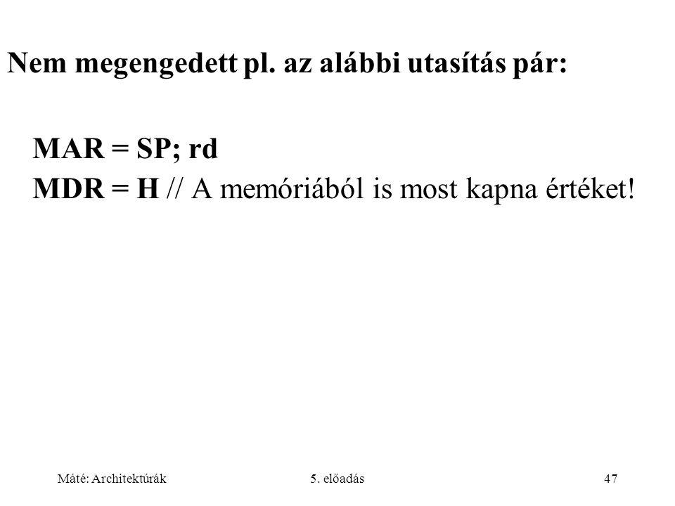 Máté: Architektúrák5. előadás47 Nem megengedett pl.